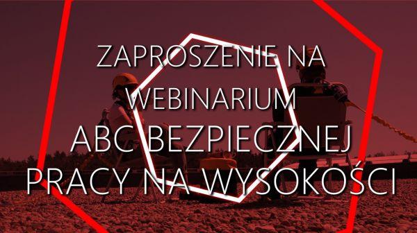 Webinarium – ABC bezpiecznej pracy na wysokości