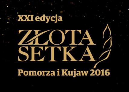 Złota Setka Pomorza i Kujaw - najlepsze firmy i samorządy regionu 2016 roku